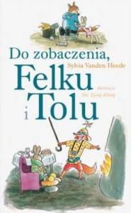 Do-zobaczenia-Felku-i-Tolu